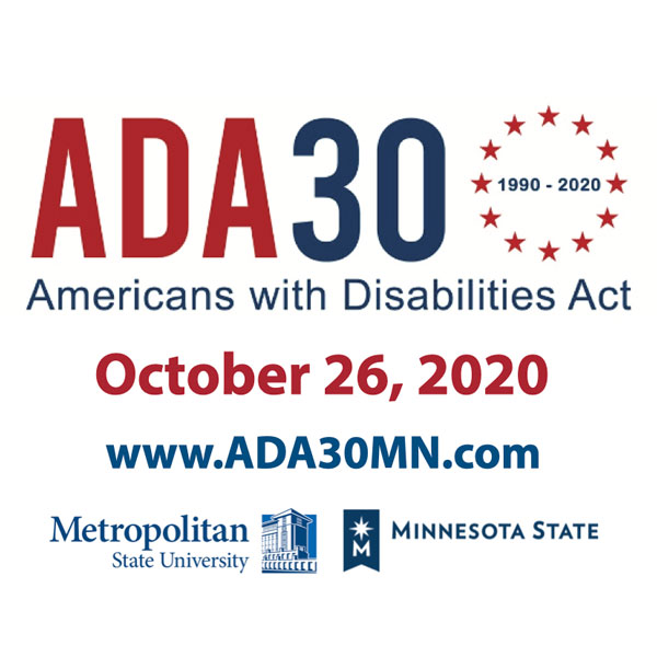 "Image with words ""ADA 30 Americans with Disabilities Act October 26th, 2020, with the web address www.ADA30MN.com"""""